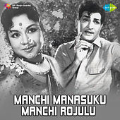 Manchi Manasuku Manchi Rojulu (Original Motion Picture Soundtrack) de Various Artists