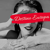 Destino Europa de Various Artists