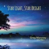 Star Light, Star Bright by Greg Maroney