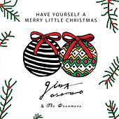 Have Yourself a Merry Little Christmas by Gina Osorno