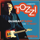 Live all'Arena di Verona - 40 anni che ti amo fra Umberto Tozzi