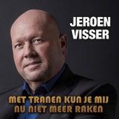 Met Tranen Kun Je Mij Nu Niet Meer Raken by Jeroen Visser