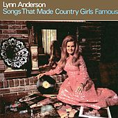 Songs That Made Country Girls Famous by Lynn Anderson