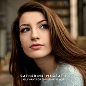 All I Want For Christmas Is You de Catherine McGrath