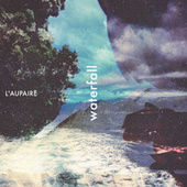 Waterfall by L'Aupaire
