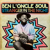 Stranger In The Night by Ben l'Oncle Soul