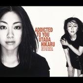 Addicted To You by Hikaru Utada