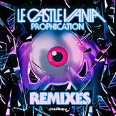 Prophication (Remixes) by Le Castle Vania