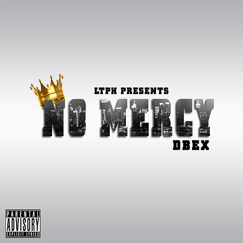 No Mercy by Dbex Quakenado