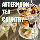 Afternoon Tea Country by Various Artists