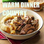 Warm Dinner Country by Various Artists