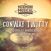 Les Idoles Américaines De La Country: Conway Twitty, Vol. 1 by Conway Twitty