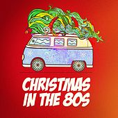 Christmas in the 80s by Various Artists