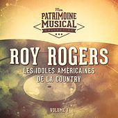 Les idoles américaines de la country : Roy Rogers, Vol. 1 de Roy Rogers
