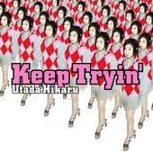 Keep Tryin' by Utada Hikaru