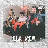 Ela Vem by Pollo