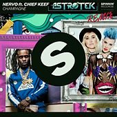 Champagne (Astrotek Remix) [feat. Chief Keef] by Nervo