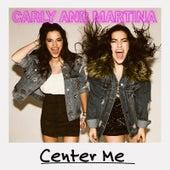 Center Me de Carly and Martina