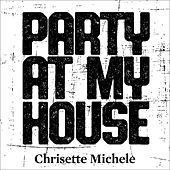 Party at My House von Chrisette Michele