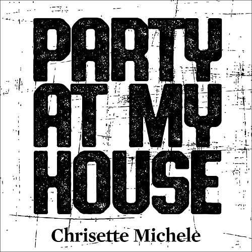 Party at My House by Chrisette Michele