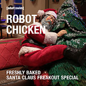 Freshly Baked Santa Claus Freakout Special by Robot Chicken