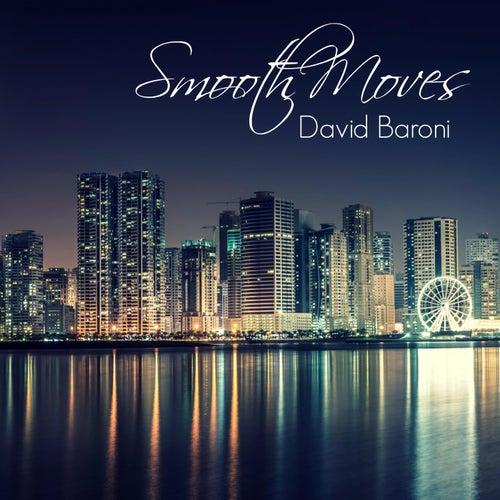 Smooth Moves by David Baroni