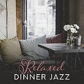 Relaxed Dinner Jazz von Restaurant Music