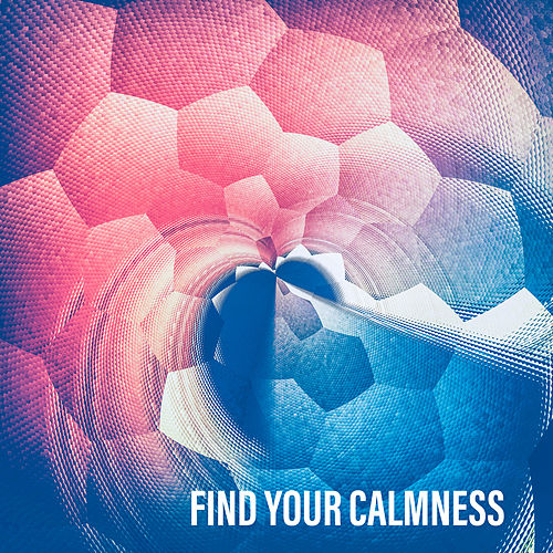 Find Your Calmness by Lullabies for Deep Meditation