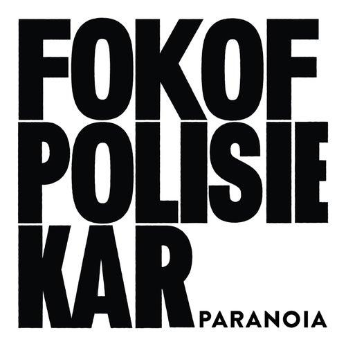 Paranoia by Fokofpolisiekar