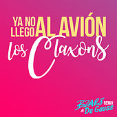 Ya No Llego al Avión (BZARS & De Gauss Remix) by Los Claxons