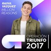 Million Reasons (Operación Triunfo 2017) de Raoul Vázquez