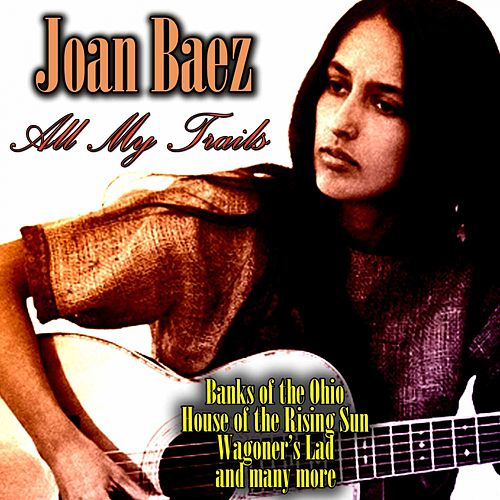 All My Trials by Joan Baez