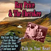 Talk to Your Heart by Ray Price And The Cherokee