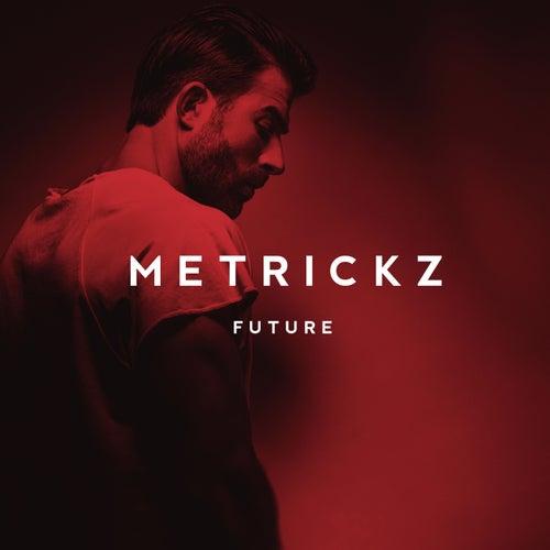 Future de Metrickz