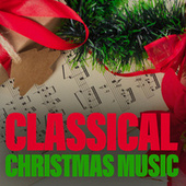 Classical Christmas Music von Various Artists