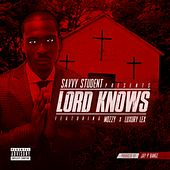Lord Knows (feat. Mozzy & Luxury Lex) von Savvy Student