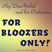 For Bloozers Only! (Analog Source Remastered Edition) von Rey DeMichel