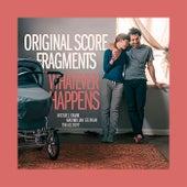 Whatever Happens (Original Score Fragments) de Maximilian Stephan Michael Kamm