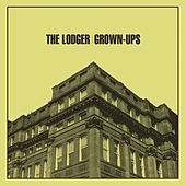 Grown-Ups by The Lodger