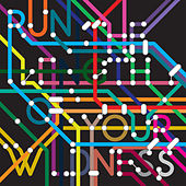 Run the Length of Your Wildness by Various Artists
