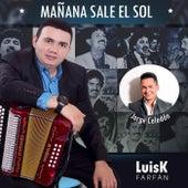 Mañana Sale el Sol by LuisK Farfán