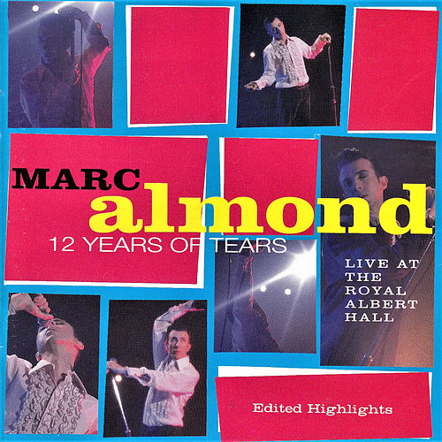 12 Years of Tears (Live at The Royal Albert Hall) by Marc Almond