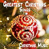 Greatest Christmas Songs by Christmas Music