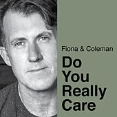 Do You Really Care by Fiona