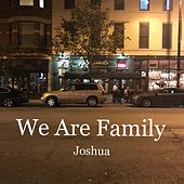 We Are Family by Joshua