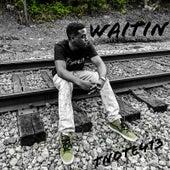 Waitin' by Tnote413