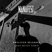 Amplifier Reloaded (Doug Weier Remix) by Manafest