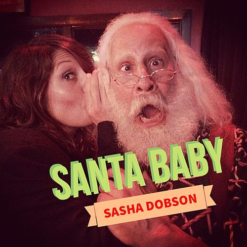 Santa Baby by Sasha Dobson