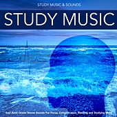Study Music and Asmr Ocean Waves Sounds for Focus, Concentration Reading and Studying Music by Study Music