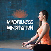 Mindfulness Meditation von Lullabies for Deep Meditation